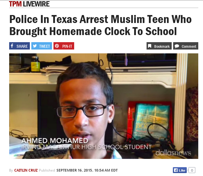 "A screenshot of a headline from TPM reading ""Police in Texas Arrest Muslim Teen Who Brought a Homemade Clock to School"""